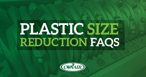 Plastic Size Reduction FAQs