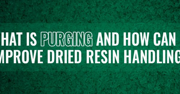 What is purging and how can it improve dried resin handling