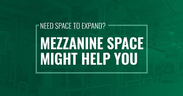 Mezzanine space might help you