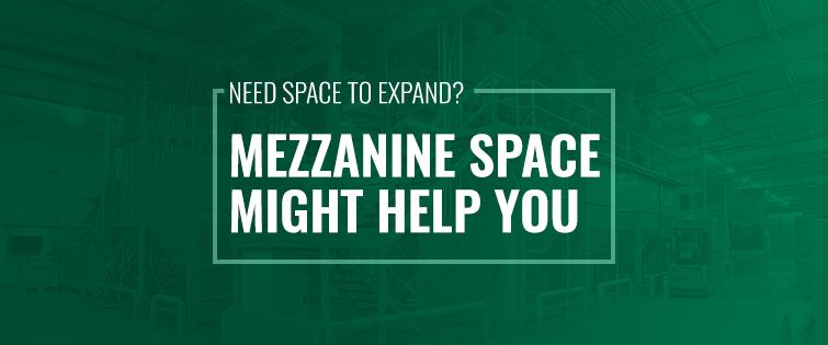 Mezzanine space might help you
