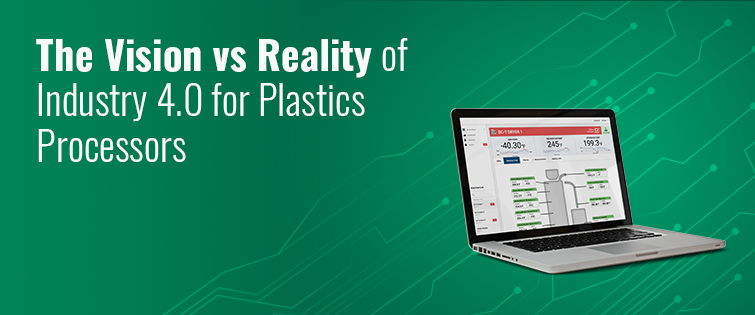 The Vision vs Reality of Industry 4.0 for Plastics Processors